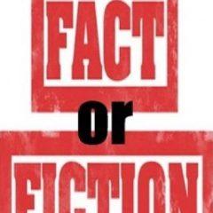 True or False, Fact or Fiction