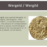 Modern Compensation Culture and the Ancient Practice of Wergeld